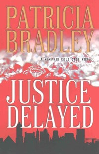 Justice Delayed by Patricia Bradley (9780800727086) - PaperBack - Crime Mystery & Thriller