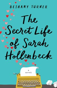 Secret Life of Sarah Hollenbeck by Bethany Turner (9780800727666) - PaperBack - Modern & Contemporary Fiction General Fiction