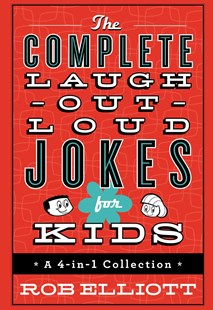 The Complete Laugh-Out-Loud Jokes for Kids by Rob Elliott (9780800728298) - HardCover - Non-Fiction Jokes & Riddles