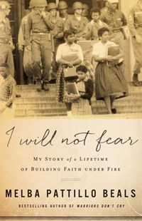 I Will Not Fear by Melba Pattillo Beals, Gerald Jampolsky, Diane Cirincione-Jampolsky (9780800729431) - HardCover - Biographies General Biographies