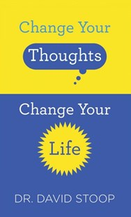 Change Your Thoughts, Change Your Life by David Stoop (9780800729660) - PaperBack - Religion & Spirituality Christianity
