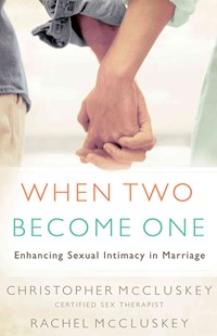When Two Become One by Christopher McCluskey, Rachel McCluskey, Christopher McCluskey, Rachel McCluskey (9780800731151) - PaperBack - Family & Relationships Relationships