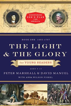 The Light and the Glory for Young Readers, 1492-1787