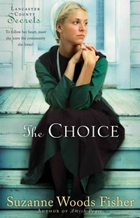 Choice by Suzanne Woods Fisher (9780800733858) - PaperBack - Modern & Contemporary Fiction General Fiction