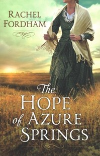 The Hope of Azure Springs by Rachel Fordham (9780800734732) - PaperBack - Historical fiction