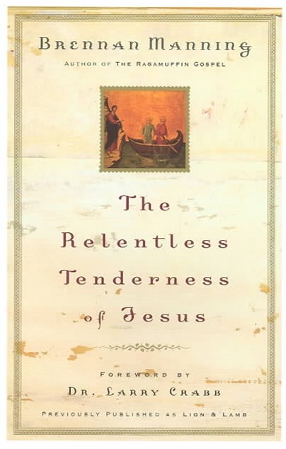 The Relentless Tenderness of Jesus