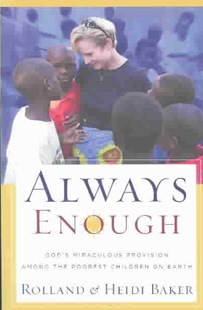 Always Enough by Rolland Baker, Rolland Baker, Heidi Baker (9780800793616) - PaperBack - Biographies General Biographies