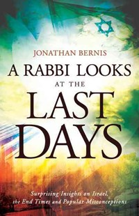 Rabbi Looks at the Last Days by Jonathan Bernis (9780800795436) - PaperBack - Religion & Spirituality Christianity