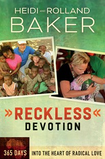 Reckless Devotion by Rolland Baker, Heidi Baker (9780800795849) - PaperBack - Politics Political Issues