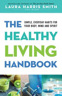 Healthy Living Handbook by Laura Harris Smith (9780800797881) - PaperBack - Health & Wellbeing Diet & Nutrition