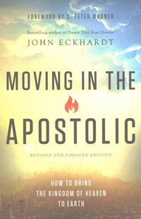 Moving in the Apostolic by John Eckhardt, C. Wagner (9780800798017) - PaperBack - Religion & Spirituality Christianity