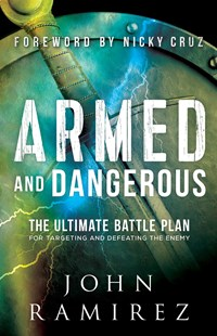 Armed and Dangerous by John Ramirez, Nicky Cruz (9780800798505) - PaperBack - Religion & Spirituality Christianity