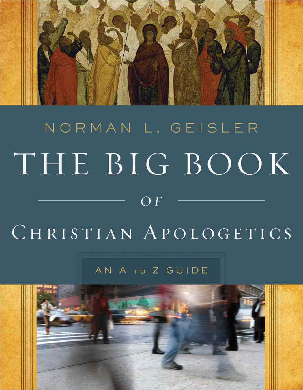 The Big Book of Christian Apologetics