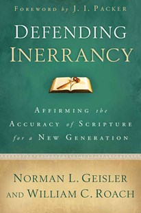 Defending Inerrancy by Norman L. Geisler, William C. Roach, J. Packer (9780801014345) - PaperBack - Religion & Spirituality Christianity
