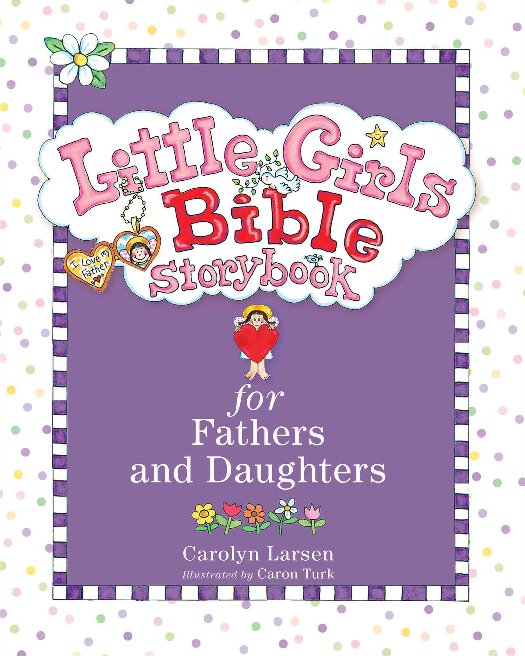Little Girls Bible Storybook for Fathers and Daughters, Rev. & Updated Ed.
