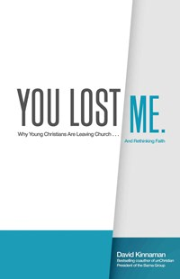 You Lost Me by David Kinnaman, Aly Hawkins (9780801015892) - PaperBack - Religion & Spirituality Christianity