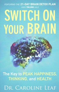 Switch on Your Brain by Dr Caroline Leaf (9780801018398) - PaperBack - Health & Wellbeing Diet & Nutrition