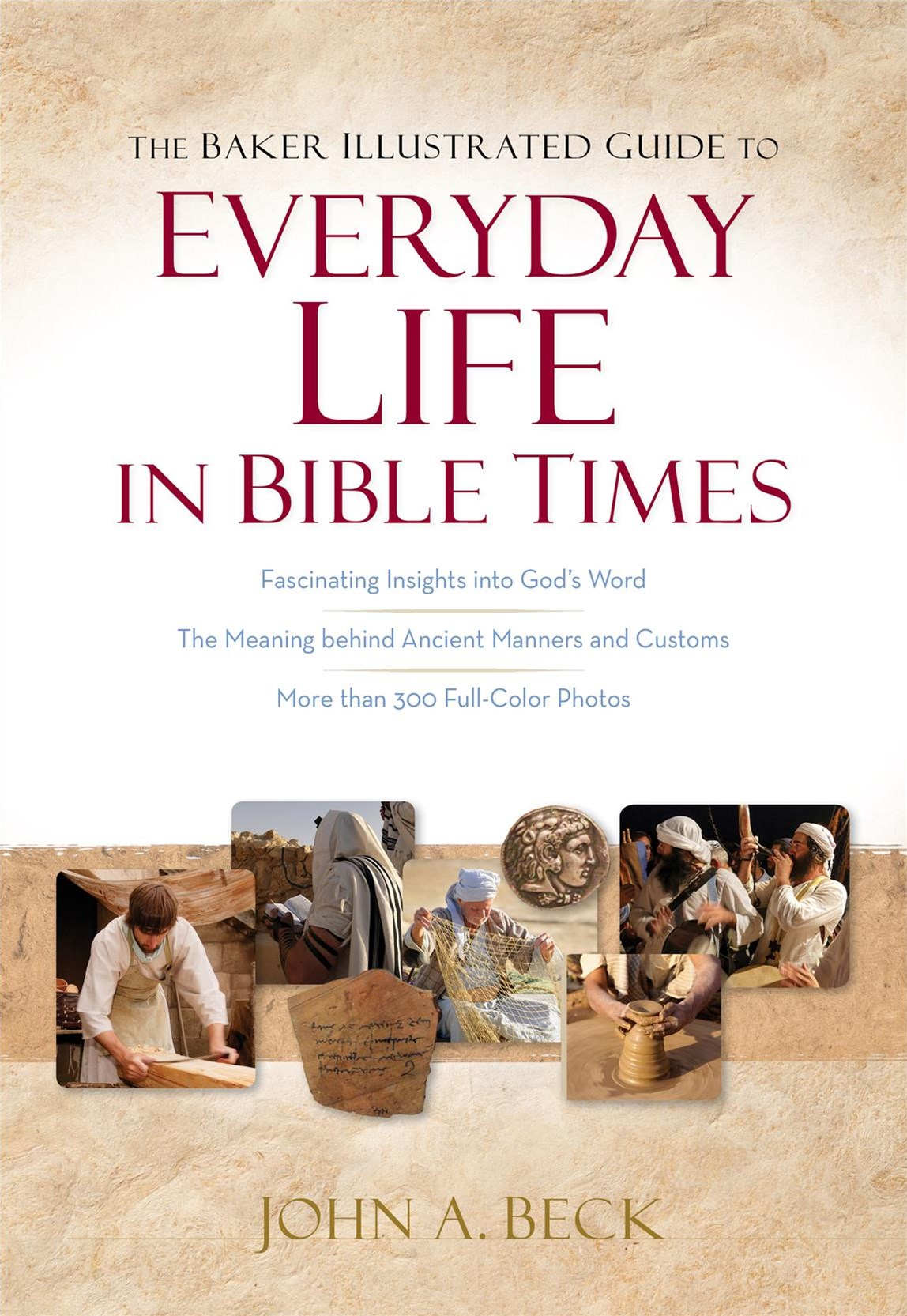 Baker Illustrated Guide to Everyday Life in Bible Times