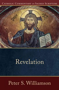 Revelation by Peter S Williamson, Mary Healy (9780801036507) - PaperBack - Religion & Spirituality Christianity