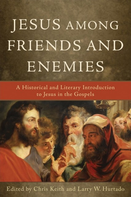 Jesus Among Friends and Enemies