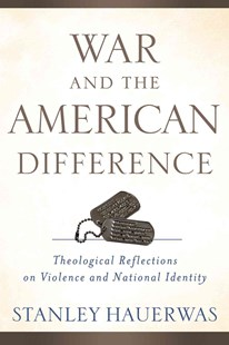 War and the American Difference by Stanley (Duke University) Hauerwas (9780801039294) - PaperBack - Religion & Spirituality Christianity