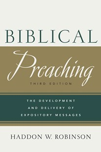 Biblical Preaching by Haddon W Robinson (9780801049125) - HardCover - Religion & Spirituality Christianity
