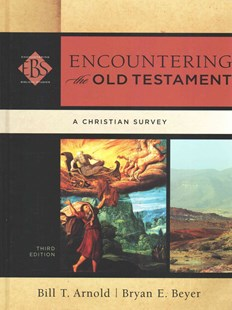 Encountering the Old Testament by Professor Bill T ArnoldPh.D. (Asbury Theological Seminary Kentucky), Bryan E. Beyer, Walter Elwell (9780801049538) - HardCover - Religion & Spirituality Christianity