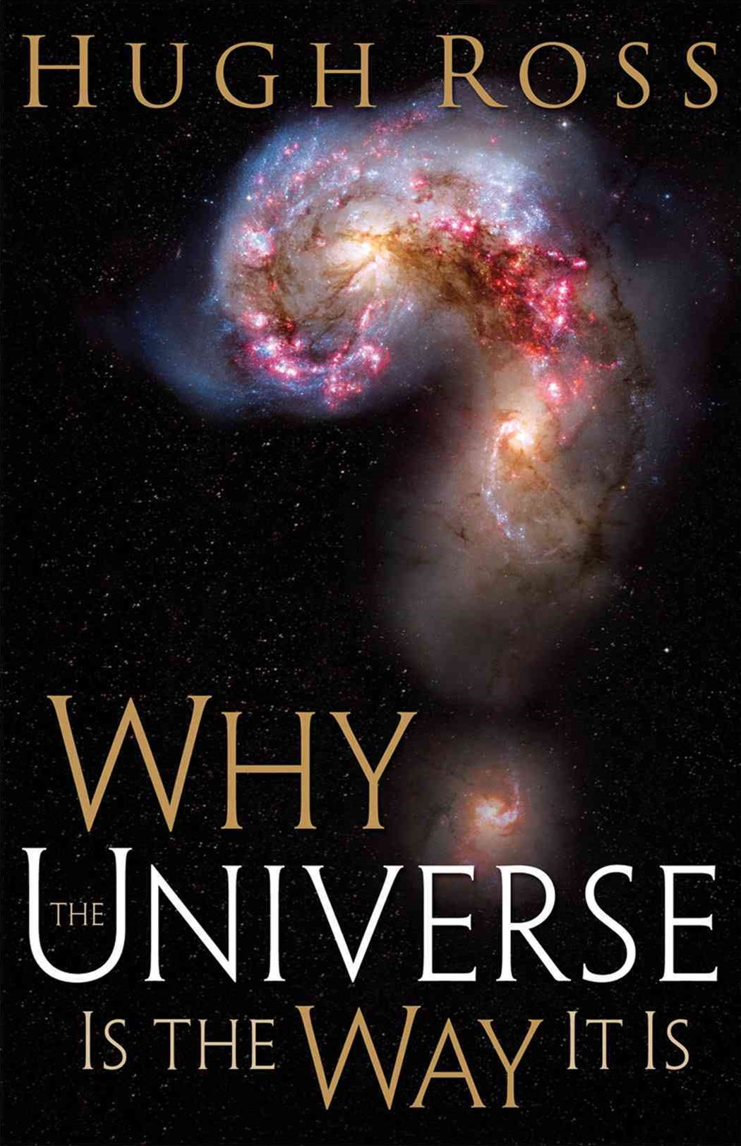 Why the Universe is the Way it is