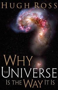 Why the Universe is the Way it is by Hugh Ross (9780801071966) - PaperBack - Religion & Spirituality Christianity