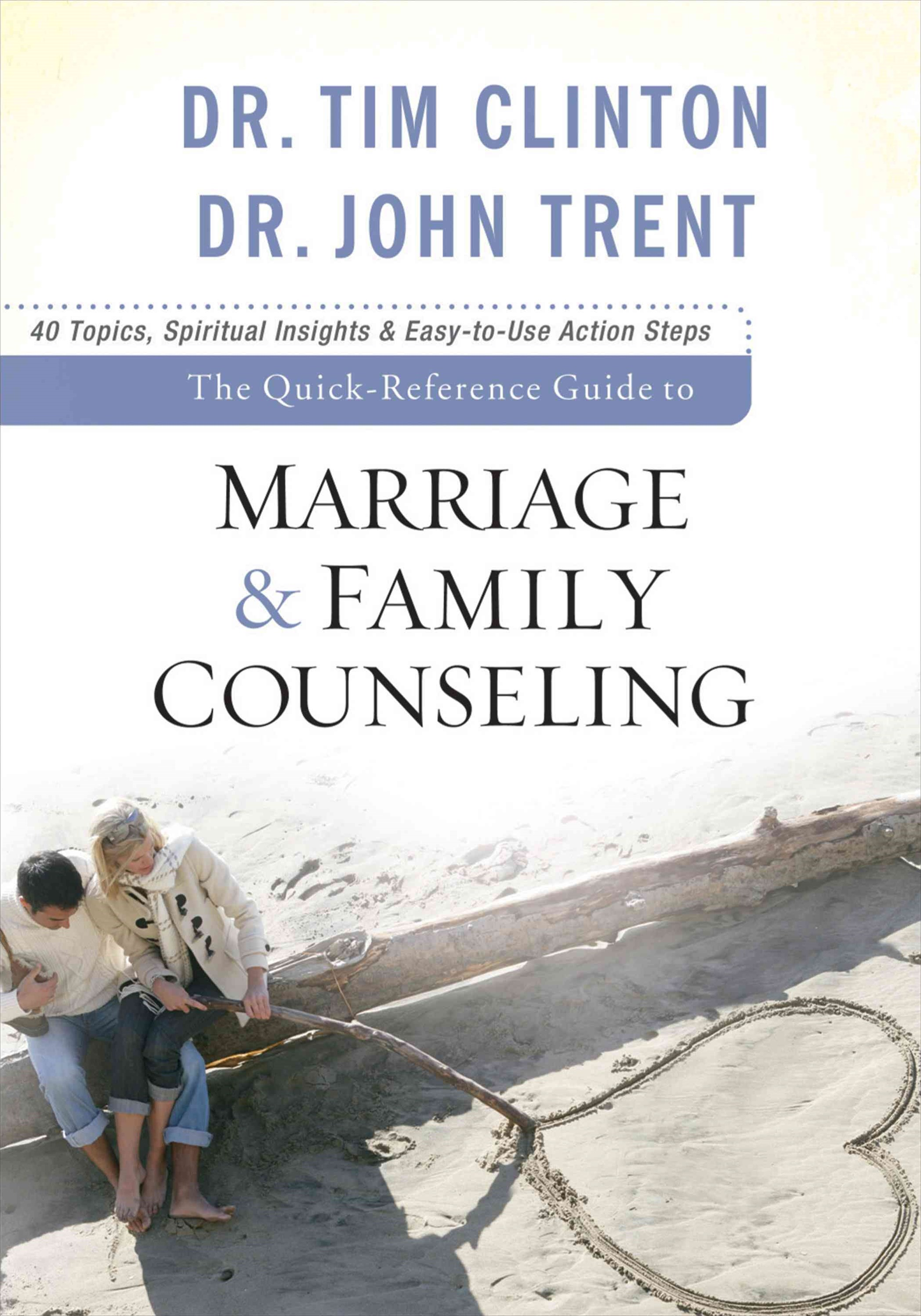 The Quick-Reference Guide to Marriage and Family Counseling