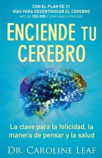 Enciende tu cerebro/ Start your brain by Caroline Leaf (9780801076039) - PaperBack - Health & Wellbeing Diet & Nutrition