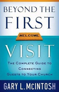 Beyond the First Visit by Gary L. McIntosh, Gary L. McIntosh (9780801091841) - PaperBack - Business & Finance Sales & Marketing