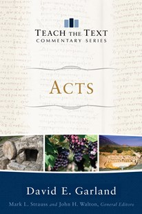 Acts by David E Garland, Mark Strauss, John Walton (9780801092299) - PaperBack - Religion & Spirituality Christianity