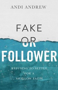 Fake or Follower by Andi Andrew (9780801093296) - PaperBack - Religion & Spirituality Christianity