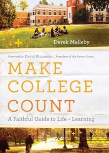 Make College Count by Derek Melleby, David Kinnaman (9780801094200) - PaperBack - Education