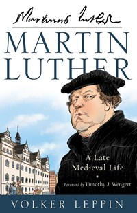 Martin Luther by Volker Leppin, Rhys Bezzant, Karen Roe, Timothy Wengert (9780801098215) - HardCover - Biographies General Biographies