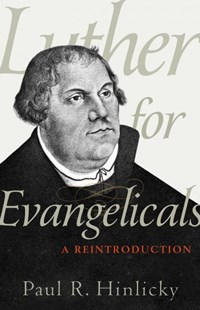 Luther for Evangelicals by Paul R. Hinlicky (9780801098888) - PaperBack - Religion & Spirituality Christianity