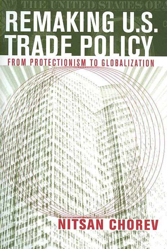 Remaking U.S. Trade Policy