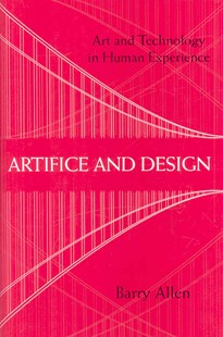Artifice and Design by Barry Allen (9780801446825) - HardCover - Art & Architecture General Art