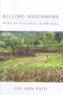 Killing Neighbors by Lee Ann Fujii (9780801447051) - HardCover - History African