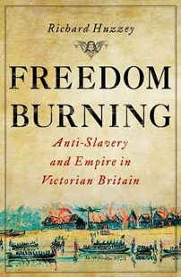 Freedom Burning by Richard Huzzey (9780801451089) - HardCover - History African