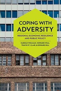 Coping With Adversity by Wolman, Harold/ Wial, Howard/ St. Clair, Travis/ Hill, Edward, Howard Wial, Travis St. Clair, Edward (Ohio State University) Hill (9780801451690) - HardCover - Business & Finance
