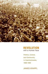 Revolution with a Human Face by James Krapfl (9780801452055) - HardCover - History European