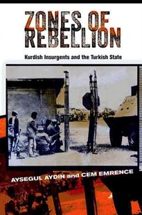 Zones of Rebellion by Aysegul Aydin, Cem Emrence (9780801453540) - HardCover - History Middle Eastern