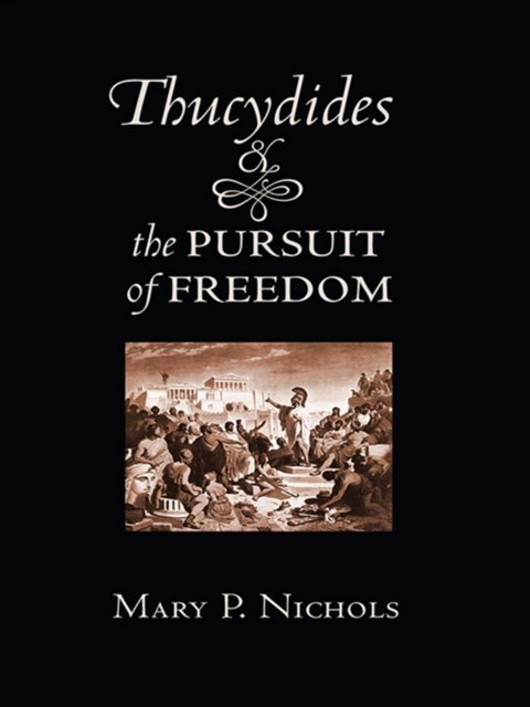 Thucydides and the Pursuit of Freedom