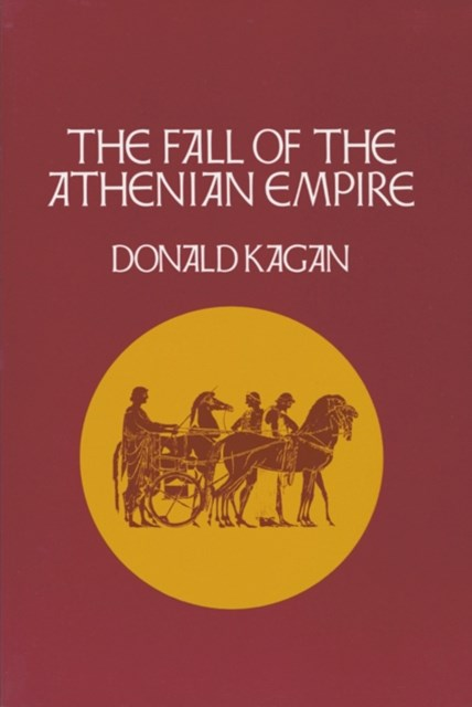 Fall of the Athenian Empire (A New History of the Peloponnesian War)