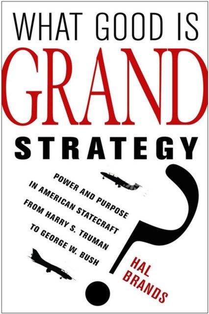 (ebook) What Good Is Grand Strategy?