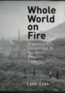 Whole World on Fire by Lynn Eden (9780801472893) - PaperBack - Business & Finance Organisation & Operations