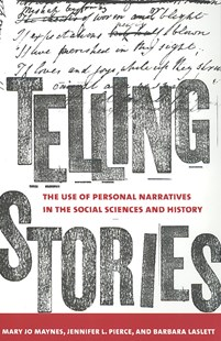 Telling Stories by Mary Jo Maynes, Jennifer L. Pierce, Barbara Laslett (9780801473920) - PaperBack - Biographies General Biographies