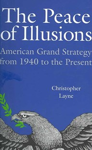 Peace of Illusions by Christopher Layne (9780801474118) - PaperBack - History North America
